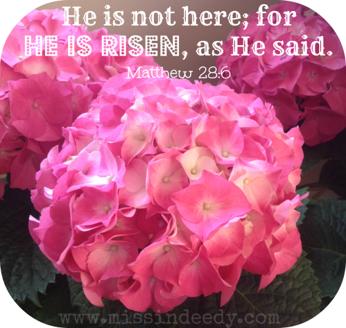 He_Is_Risen_Missindeedy_Blog